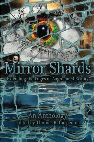 Mirror Shards: Extending the Edges of Augmented Reality (Volume 1)